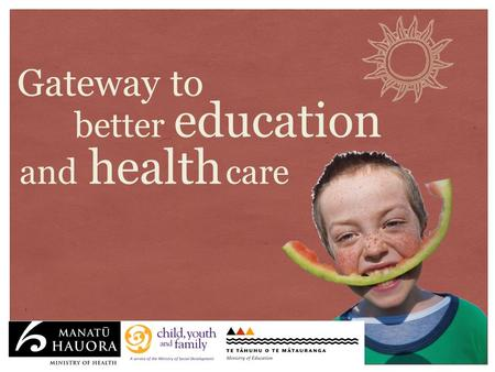Gateway to better education and health care. Government funding >Budget 2011 provided government funding for services to address the needs of children.