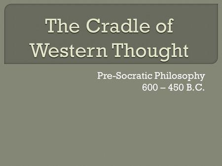 The Cradle of Western Thought