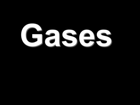 Gases. Pressure Is caused by the collisions of molecules with the walls of a container is equal to force/unit area SI units = Newton/meter 2 = 1 Pascal.