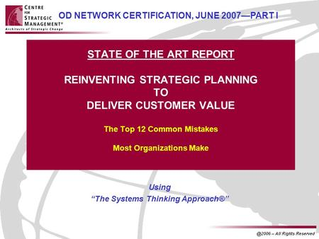 STATE OF THE ART REPORT REINVENTING STRATEGIC PLANNING TO DELIVER CUSTOMER VALUE The Top 12 Common Mistakes Most Organizations Make Using The Systems Thinking.
