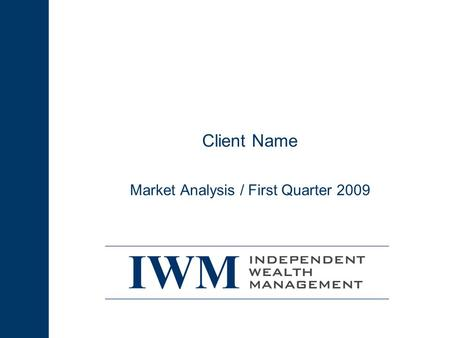 Client Name Market Analysis / First Quarter 2009.