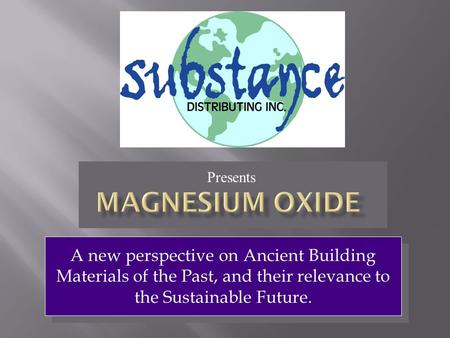 A new perspective on Ancient Building Materials of the Past, and their relevance to the Sustainable Future. Presents.