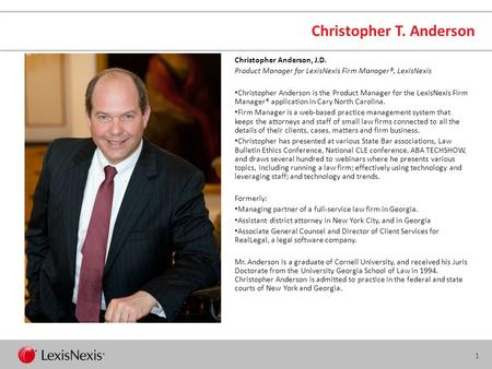 The New Rules of Risk: How Technology Exposes Your Firm, and What to Do About It Christopher T. Anderson, J.D. Product Manager, LexisNexis June 25, 2013.