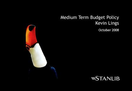 Medium Term Budget Policy Kevin Lings October 2008.