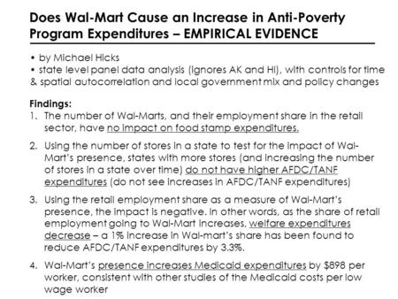 Does Wal-Mart Cause an Increase in Anti-Poverty Program Expenditures – EMPIRICAL EVIDENCE by Michael Hicks state level panel data analysis (ignores AK.