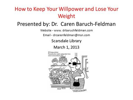 How to Keep Your Willpower and Lose Your Weight