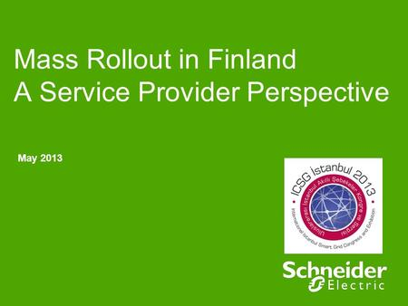 Mass Rollout in Finland A Service Provider Perspective May 2013.