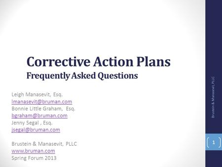 Corrective Action Plans Frequently Asked Questions Leigh Manasevit, Esq. Bonnie Little Graham, Esq. Jenny Segal,