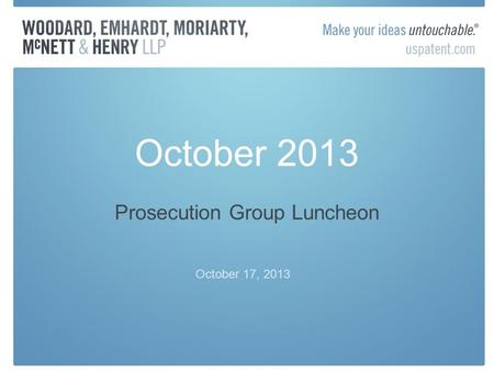 October 2013 Prosecution Group Luncheon October 17, 2013.
