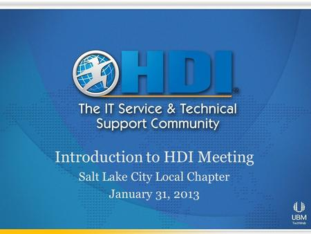 Introduction to HDI Meeting Salt Lake City Local Chapter January 31, 2013.