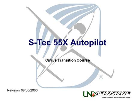 S-Tec 55X Autopilot Cirrus Transition Course Revision 08/06/2006.