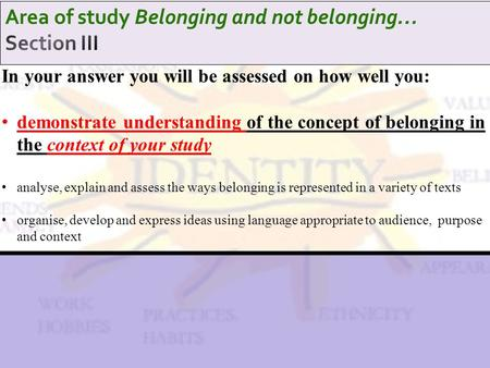In your answer you will be assessed on how well you: demonstrate understanding of the concept of belonging in the context of your study analyse, explain.