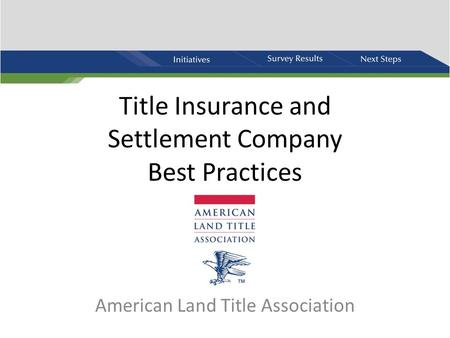 Title Insurance and Settlement Company Best Practices American Land Title Association.