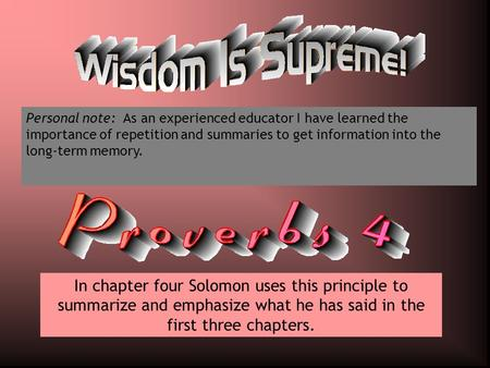 In chapter four Solomon uses this principle to summarize and emphasize what he has said in the first three chapters. Personal note: As an experienced educator.