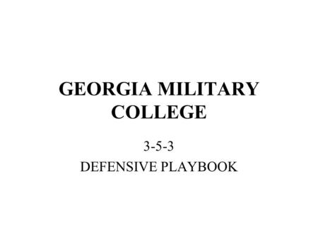 GEORGIA MILITARY COLLEGE 3-5-3 DEFENSIVE PLAYBOOK.
