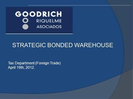 STRATEGIC BONDED WAREHOUSE