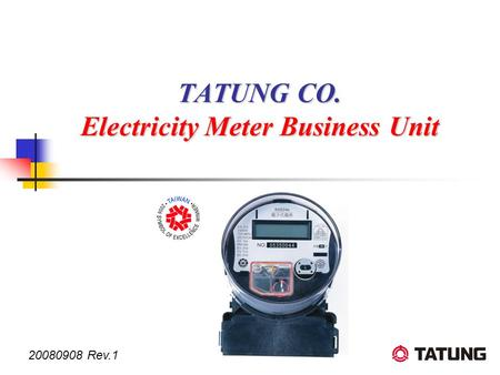 TATUNG CO. Electricity Meter Business Unit 20080908 Rev.1.