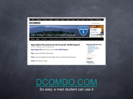 DCOMDO.COM DCOMDO.COM So easy a med student can use it.