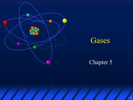 1 Gases Chapter 5. 2 Gas Properties Four properties determine the physical behavior of any gas: Amount of gas Gas pressure Gas volume Gas temperature.