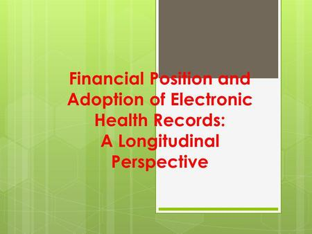 Financial Position and Adoption of Electronic Health Records: A Longitudinal Perspective.