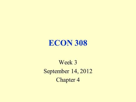 ECON 308 Week 3 September 14, 2012 Chapter 4. Review Markets are the interaction of buyers and sellers. Focus on buyers and sellers separately. Ceteris.