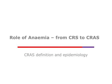 Role of Anaemia – from CRS to CRAS