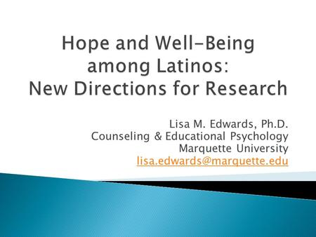 Hope and Well-Being among Latinos: New Directions for Research