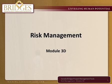 Risk Management Module 3D Canada Bridges Project Management Tools Risk Management - Module 3D 1.