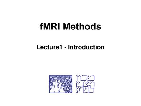 fMRI Methods Lecture1 - Introduction