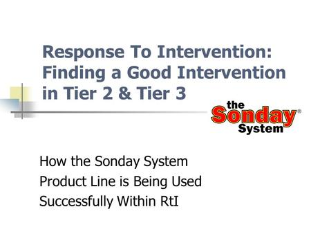 How the Sonday System Product Line is Being Used