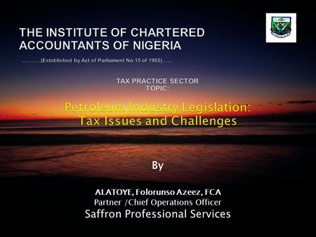 By ALATOYE, Folorunso Azeez, FCA Partner /Chief Operations Officer Saffron Professional Services.