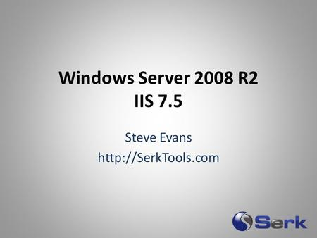 Windows Server 2008 R2 IIS 7.5 Steve Evans