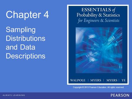 Chapter 4 Sampling Distributions and Data Descriptions.