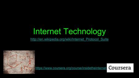 Internet Technology  https://www.coursera.org/course/insidetheinternet.
