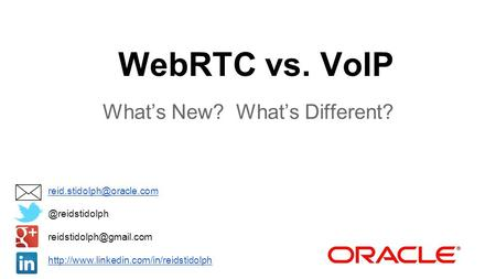 WebRTC vs. VoIP Whats New? Whats