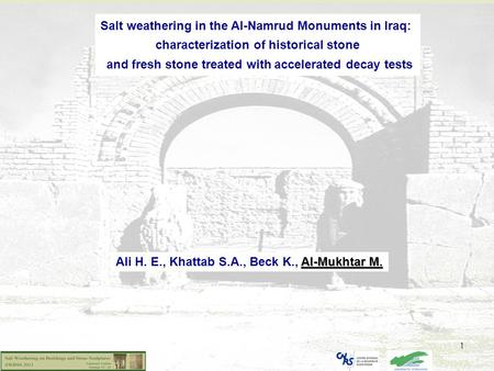 1 Salt weathering in the Al-Namrud Monuments in Iraq: characterization of historical stone and fresh stone treated with accelerated decay tests Al-Mukhtar.