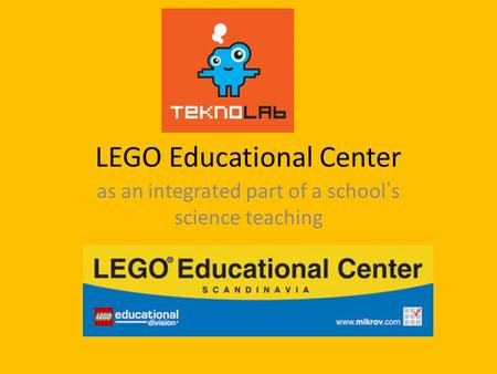 LEGO Educational Center as an integrated part of a schools science teaching.