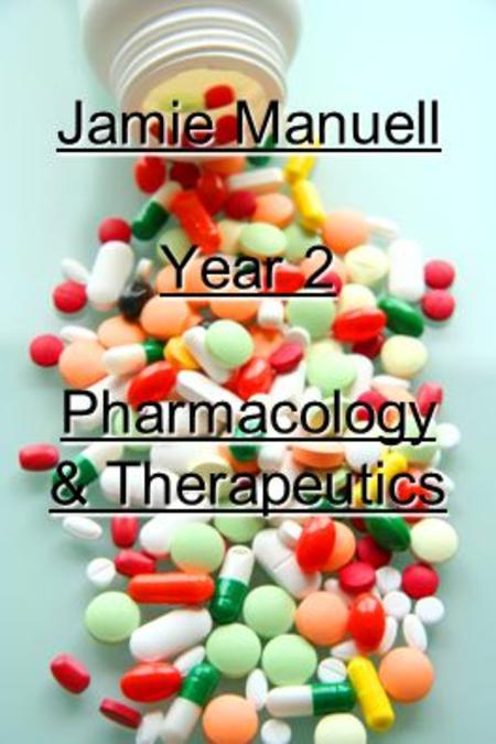 Jamie Manuell Year 2 Pharmacology & Therapeutics.