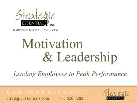 Motivation & Leadership Leading Employees to Peak Performance.