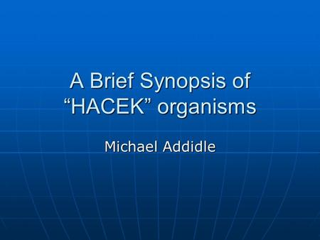 "A Brief Synopsis of ""HACEK"" organisms"