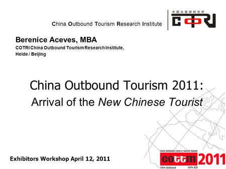 Powered by China Outbound Tourism Research Institute Berenice Aceves, MBA COTRI China Outbound Tourism Research Institute, Heide / Beijing China Outbound.