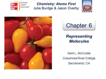 Chemistry: Atoms First Representing Molecules