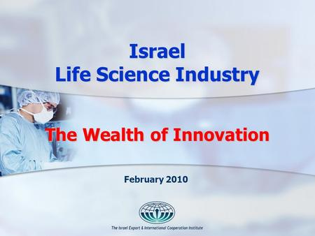 The Wealth of Innovation Israel Life Science Industry February 2010.
