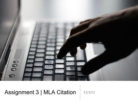 Assignment 3 | MLA Citation 11/1/11. Agenda Talk about paper 3 progress finding sources interviews ELI Review Details MLA Citation basics MLA (ex)citing.