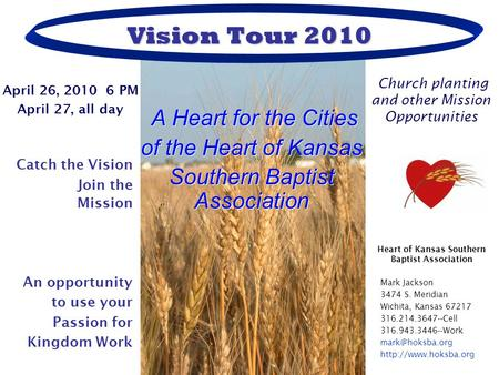 Vision Tour 2010 A Heart for the Cities of the Heart of Kansas Southern Baptist Association A Heart for the Cities of the Heart of Kansas Southern Baptist.