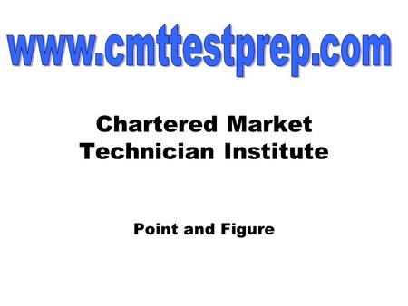 Point and Figure Chartered Market Technician Institute.