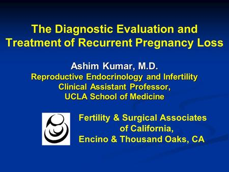 The Diagnostic Evaluation and Treatment of Recurrent Pregnancy Loss