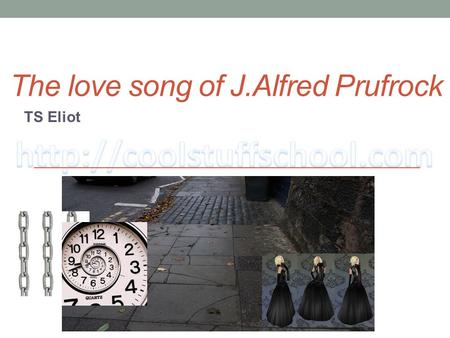 The love song of J.Alfred Prufrock TS Eliot. Eliots early poetry, including Prufrock, deals with spiritually exhausted people who exist in the impersonal.