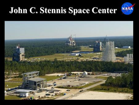 John C. Stennis Space Center. 13,800 Acre Fee Area 125,000 Acre Buffer Zone The 7 ½ mile Panama Canal-like lock-and-dam waterway system links the Stennis.