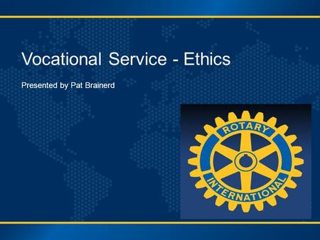 Strategic Plan Update 2012 RI Institutes Vocational Service - Ethics Presented by Pat Brainerd.
